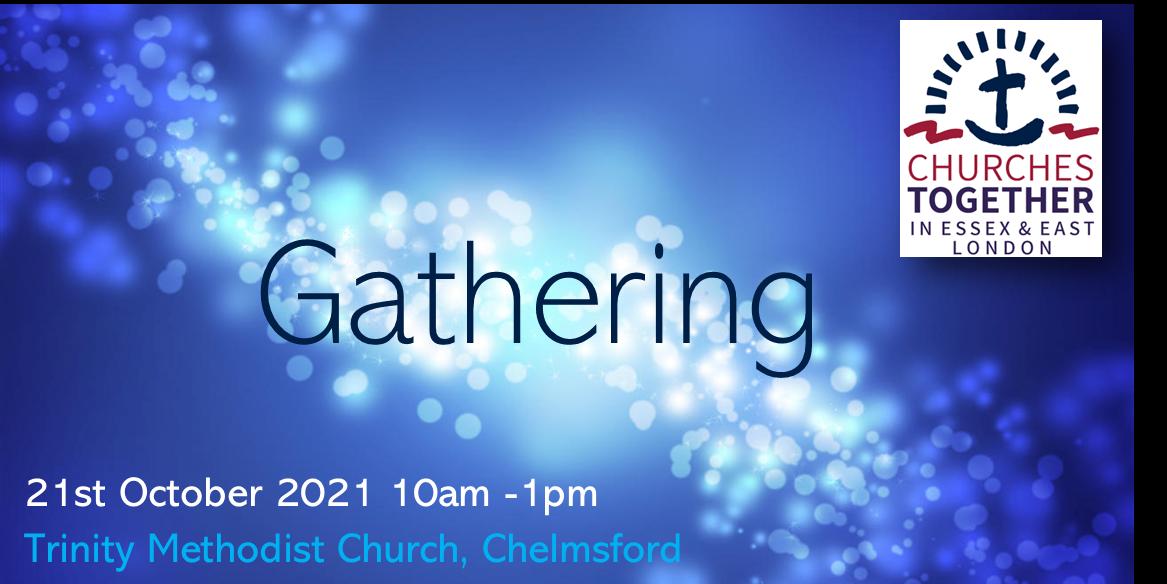 Gathering - Thursday 21st Oct Trinity Methodist Chelmsford